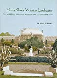 [(Henry Shaw's Victorian Landscapes : The Missouri Botanical Garden and Tower Grove Park)] [By (author) Carol Grove ] published on (December, 2005)