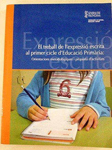 El Trabajo de la Expresión Escrita en el Primer Ciclo de Educación Primaria: Orientaciones metodológicas y propuestas de actividades.