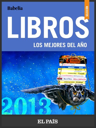 Libros: Babelia, Los Mejores Del Año 2013 por El País
