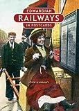 Edwardian Railways in Postcards