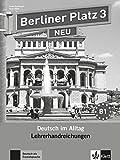 Berliner Platz 3 NEU: Deutsch im Alltag. Lehrerhandbuch (Berliner Platz NEU)