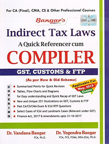 Aadhya Prakashan's Indirect Tax Laws - A Quick Referencer Cum Compiler [GST, Customs & FTP] for CA Final May 2018 Exam