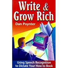 Write & Grow Rich: Using Voice-Recognition to Dictate Your How-To-Book by Dan Poynter (1999-01-02)