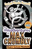 The Misadventures of Max Crumbly 2: Middle School Mayhem