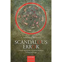Scandalous Error: Calendar Reform and Calendrical Astronomy in Medieval Europe