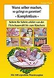 Produkt-Bild: Wurst selber machen, so gelingt es garantiert!: Schritt für Schritt erklärt von der Fleischauswahl bis zum Räuchern