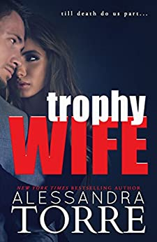 Trophy Wife (English Edition) di [Torre, Alessandra]