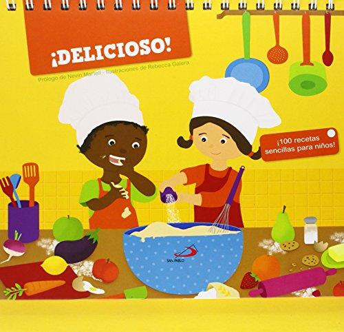 ¡Delicioso!: ¡100 recetas sencillas para niños! (Actividades y destrezas)