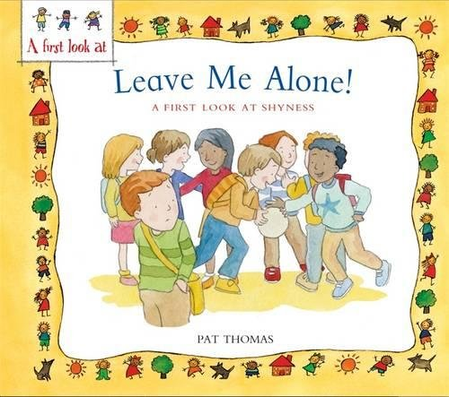 Leave me alone! : a first look at overcoming shyness