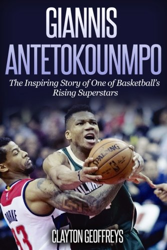 Basketball-superstar (Giannis Antetokounmpo: The Inspiring Story of One of Basketball's Rising Superstars (Basketball Biography Books))