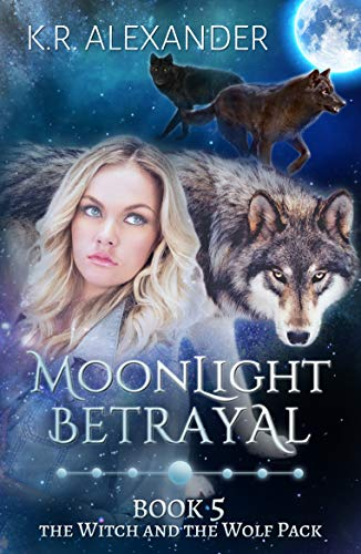 Moonlight Betrayal: A Reverse Harem Shifter Romance (The Witch and the Wolf Pack Book 5) (English Edition) eBook: K.R. Alexander: Amazon.es: Tienda Kindle
