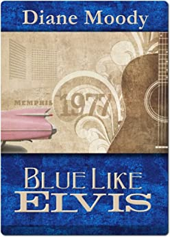 Blue Like Elvis by [Moody, Diane]