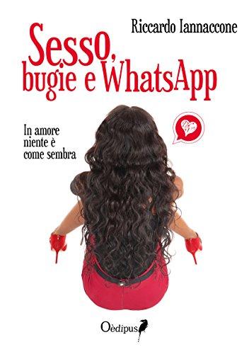 Sesso, bugie e WhatsApp