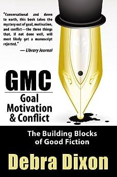 GMC: Goal, Motivation, and Conflict di [Dixon, Debra]