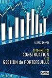 GUIDE COMPLET DE CONSTRUCTION ET DE GESTION DE PORTEFEUILLE - Maxima Laurent du Mesnil - 09/09/2010