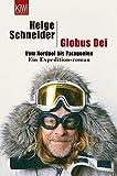 Globus Dei: Vom Nordpol bis Patagonien. Ein Expeditionsroman (KiWi)