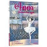 Anna, journal d'un cygne - Le ballet de l'impératrice - Tome 2...