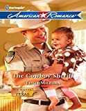 The Cowboy Sheriff (Mills & Boon American Romance) (The Teagues of Texas, Book 3)
