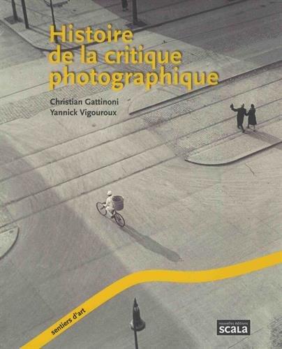 Histoire de la critique photographique par (Broché - Nov 16, 2017)