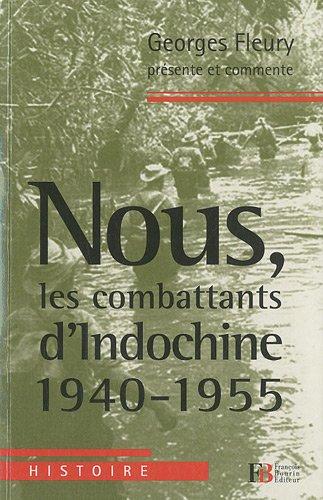 Nous, les combattants d'Indochine (1940-1955) par Georges Fleury