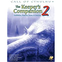 2: The Keeper's Companion: More Blasphemous Knowledge, Forbidden Secrets, and Handy Information : A Core Book for Keepers