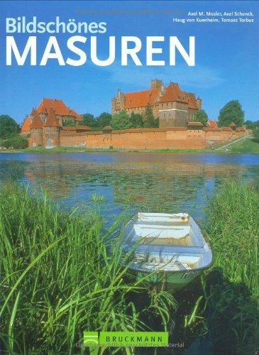 Bildschönes Masuren: Mit der Ostseeküste, Danzig und Königsberg