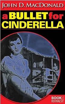 A Bullet for Cinderella by [MacDonald, John D.]