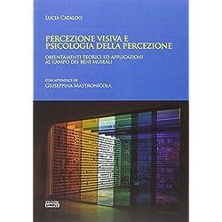 Percezione visiva e psicologia della percezione. Orientamento teorici ed applicazioni al campo dei beni museali