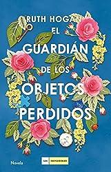 El guardián de los objetos perdidos (Spanish Edition)