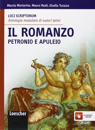 Loci scriptorum. Il romanzo. Petronio e Apuleio. Per le Scuole superiori. Con espansione online