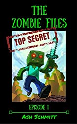 The Zombies Files (The Adventures of Herman a Minecraft Zombie Book 1)