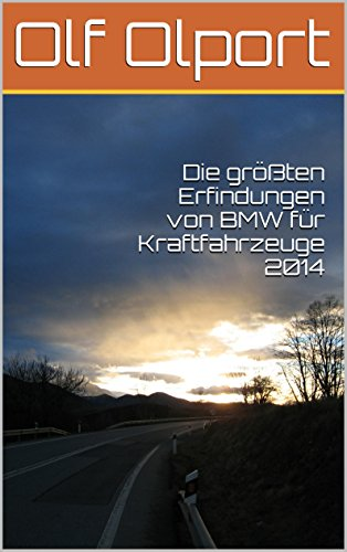 Die größten Erfindungen von BMW für Kraftfahrzeuge 2014