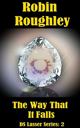 The Way That It Falls: DS Lasser series volume two (The DS Lasser Series Book 2) by [Roughley, Robin]