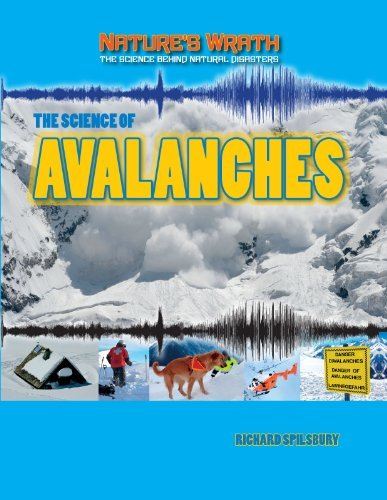 The Science of Avalanches (Nature's Wrath: The Science Behind Natural Disasters (Gareth) by Richard Spilsbury (2013-01-01) par Richard Spilsbury