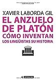 El anzuelo de Platón. Cómo inventan los lingüistas su historia