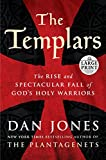 The Templars: The Rise and Spectacular Fall of God's Holy Warriors (Random House Large Print)