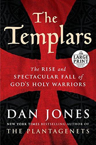 The Templars: The Rise and Spectacular Fall of God's Holy Warriors (Random House Large Print) por Dan Jones