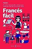 Francés fácil: El curso más sencillo y eficaz para aprender francés a tu propio ritmo (IDIOMAS)