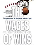 The Wages of Wins: Taking Measure of the Many Myths in Modern Sport. Updated Edition ...
