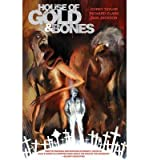 [(House of Gold & Bones)] [ By (artist) Richard Clark, By (author) Corey Taylor, Edited by Sierra Hahn ] [November, 2013]