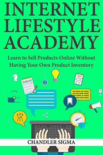 Internet Lifestyle Academy: Learn to Sell Products Online Without Having Your Own Product Inventory (3 Book Bundle) (English Edition) (Book-bundles Kindle Free)