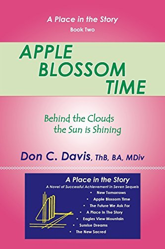 Apple Blossom Time: Behind the Clouds the Sun is Shining by Don C. Davis (2015-03-11)