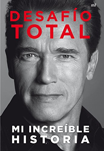 Desafío total: Mi increíble historia (Memorias Y Biografias)