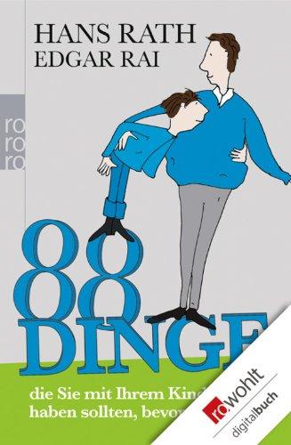 Buchseite und Rezensionen zu '88 Dinge, die Sie mit Ihrem Kind gemacht haben sollten, bevor es auszieht' von Hans Rath