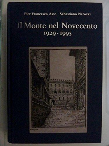 IL MONTE NEL NOVECENTO 1929 - 1995 con schede tematiche di Roberto Barzanti. Fotografie di Andrea e Fabio Lensini