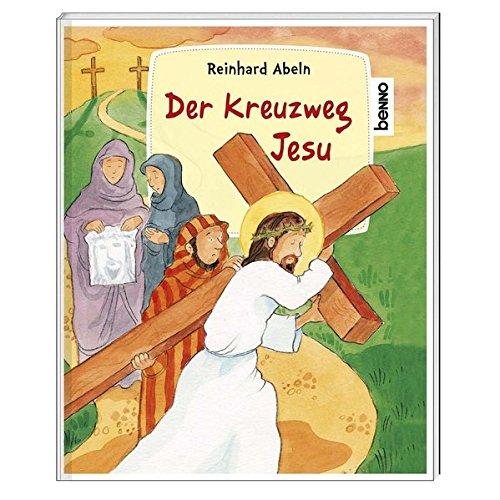 Der Kreuzweg Jesu (Kreuzweg Für Jugendliche)