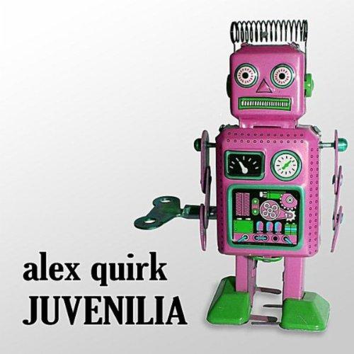 Juvenilia by alex quirk on amazon music for Alex co amazon