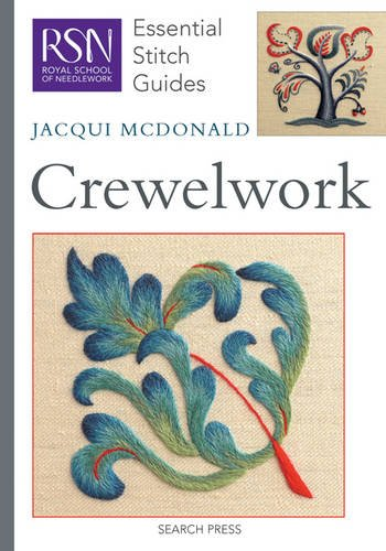 Crewelwork: Essential Stitch Guides (Royal School of Needlework Guides)