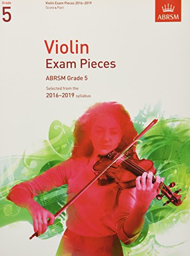 Violin Exam Pieces 2016-2019, ABRSM Grade 5, Score & Part: Selected from the 2016-2019 syllabus (ABRSM Exam Pieces)