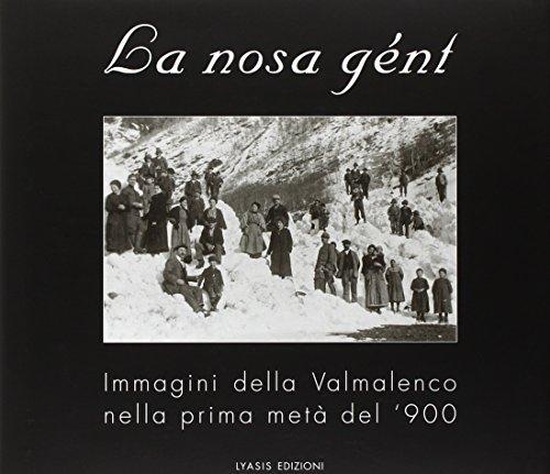 La nosa gént. Immagini della Valmalenco nella prima metà del '900